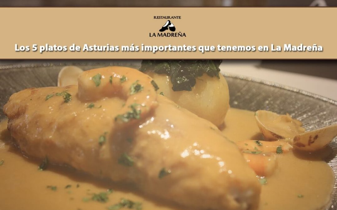 Los 5 platos de Asturias más importantes que tenemos en La Madreña