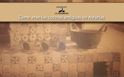 Cómo eran las cocinas antiguas de Asturias